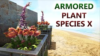 Ark armored plant species x armoured protected large for Plant x ark aberration