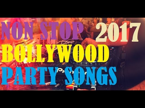 Top Non Stop Bollywood Party Songs 2017 | LATEST NON STOP HINDI DJ SONG |