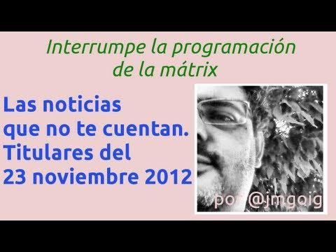 Las noticias que no te cuentan: Titulares del día 23 de noviembre de 2012