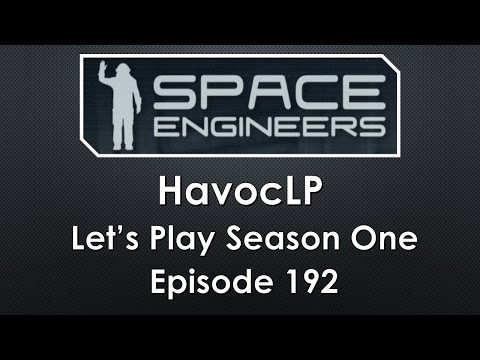 Space Engineers ~ Lets Play S01   E192