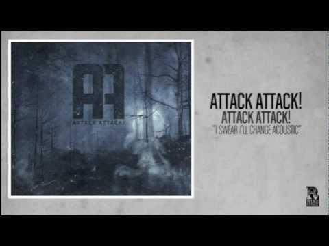 Attack Attack! - I Swear I'll Change (Acoustic)
