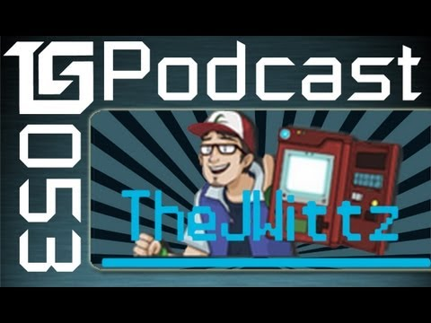 TGS Podcast #53 Featuring Jwittz Hosted by TotalBiscuit, Jesse Cox, and Dodger