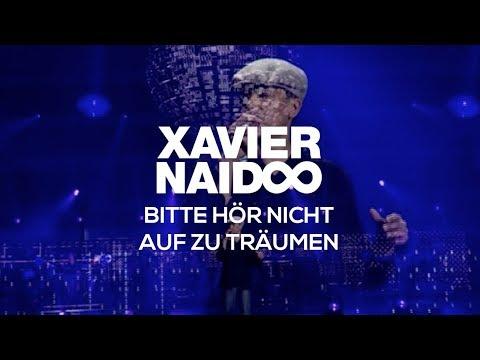 Xavier Naidoo - Bitte Hor Nicht Auf Zu Traumen