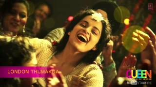 Queen London Thumakda Full Song Audio Amit Trivedi Kangana Ranaut Raj Kumar Rao