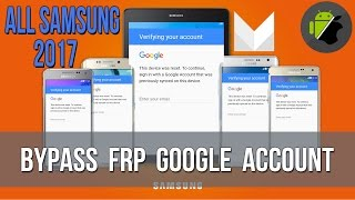 New 2017 - Bypass FRP Google account Samsung J3, J5, J7, A5, A7, A8, A9, S7, S7 Edge