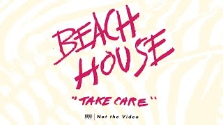 Watch Beach House Take Care video