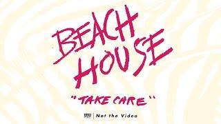 Watch Beach House Take Care video