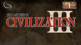 Let's Play Civilization 3 - [Civ 3: Part 1]