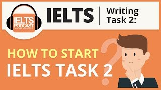 IELTS Writing: How to Start IELTS Task 2