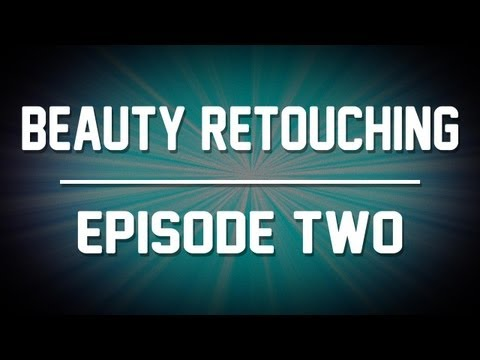 Beauty Retouching - Photoshop Tutorial (Part 2 of 5)