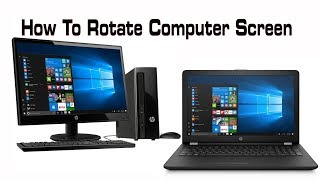 How TO Rotate Computer Desktop and Laptop Screen
