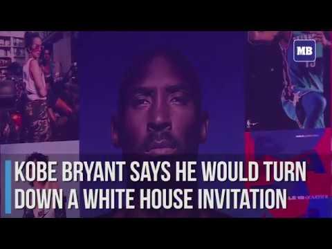 Kobe Bryant says he would turn down a White House invitation