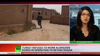 Turkey refuses to join US-led offensive on ISIS stronghold of Raqqa if Kurds involved