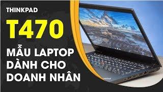ThinkPad T470 : mỏng nhẹ đẹp như X1 Carbon | 0963.666.170