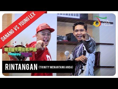 Danang VS Young Lex   RINTANGAN (Trinity Menantang Anda)