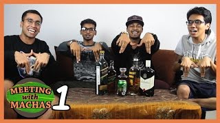 Meeting With Machas (Ep.1) - DRINKING!