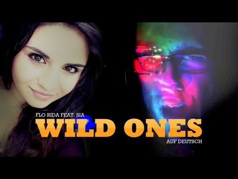 Flo Rida Feat. Sia - Wild Ones - Auf Deutsch! video