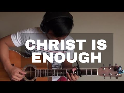 Christ Is Enough Fingerstyle - Zeno (Hillsong)