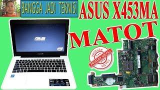 Memperbaiki Laptop Asus X453M Mati Total / Repair Laptop X453MA Rev 2.0 Dead