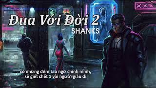 Đua Với Đời 2 – Shanks   Rap Viet   Underground