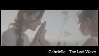 GABRIELLA - The Last Wave