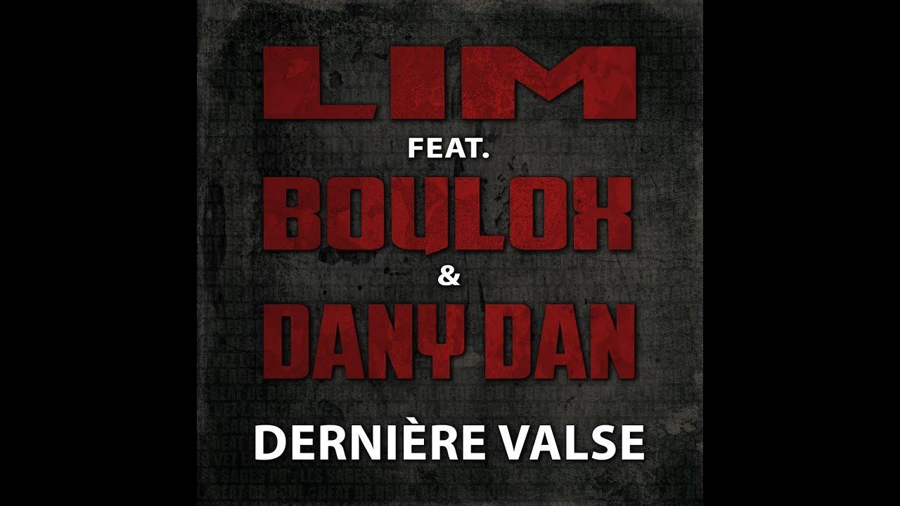 LIM feat. Boulox & Dany Dan - Dernière valse