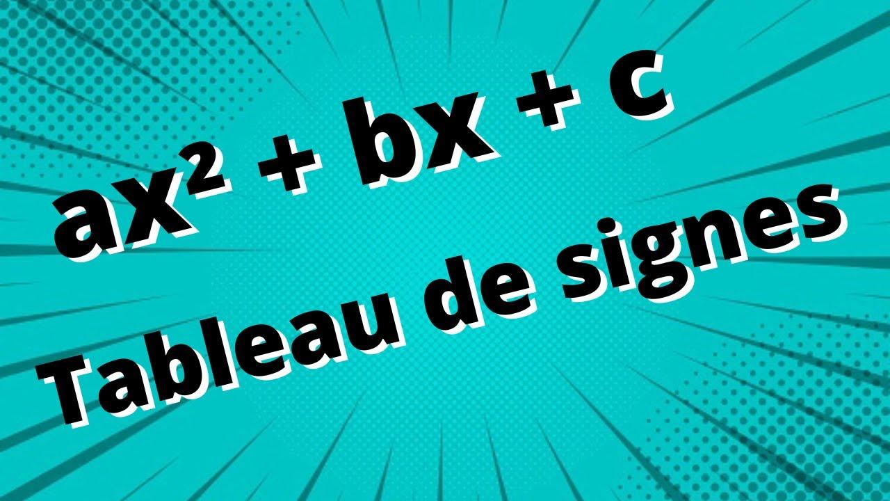 Tableau de signe d 39 un polyn me du second degr partie 1 for Delta 0 tableau de signe