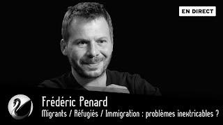 Migrants / Réfugiés / Immigration : problèmes inextricables ? [EN DIRECT]