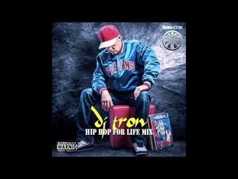 DJ Tron - Hip Hop for Life Mix - Part 2