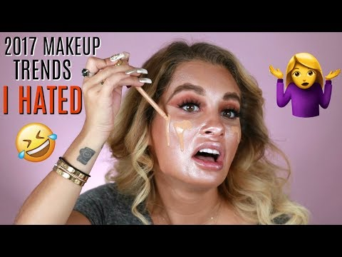 2017 MAKEUP TRENDS I HATED