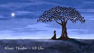 Nhạc Thiền - Vô Ưu