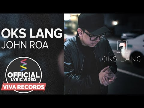 John Roa - Oks Lang [Official Lyric Video]