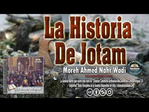 27 La Historia De Jotam Por Ahmed Nahr Wadi