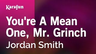 Karaoke You 39 Re A Mean One Mr Grinch Jordan Smith