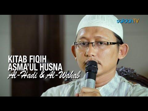 Kajian Kitab Fiqih Asma'ul Husna: Sifat Al-Hadi Dan Al-Wahab - Ustadz Badru Salam, Lc