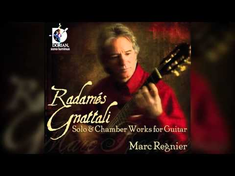 Marc Regnier | Grammy Nominated | Radames Gnattali | Solo&Chamber Works for Guitar | 1st MVT