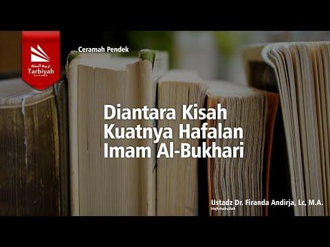 Diantara Kisah Kuatnya Hafalan Imam Al-Bukhari | Ustadz Dr. Firanda Andirja, MA