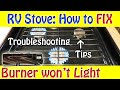 RV Stove: How to Fix and Troubleshoot - RV Maintenance 101