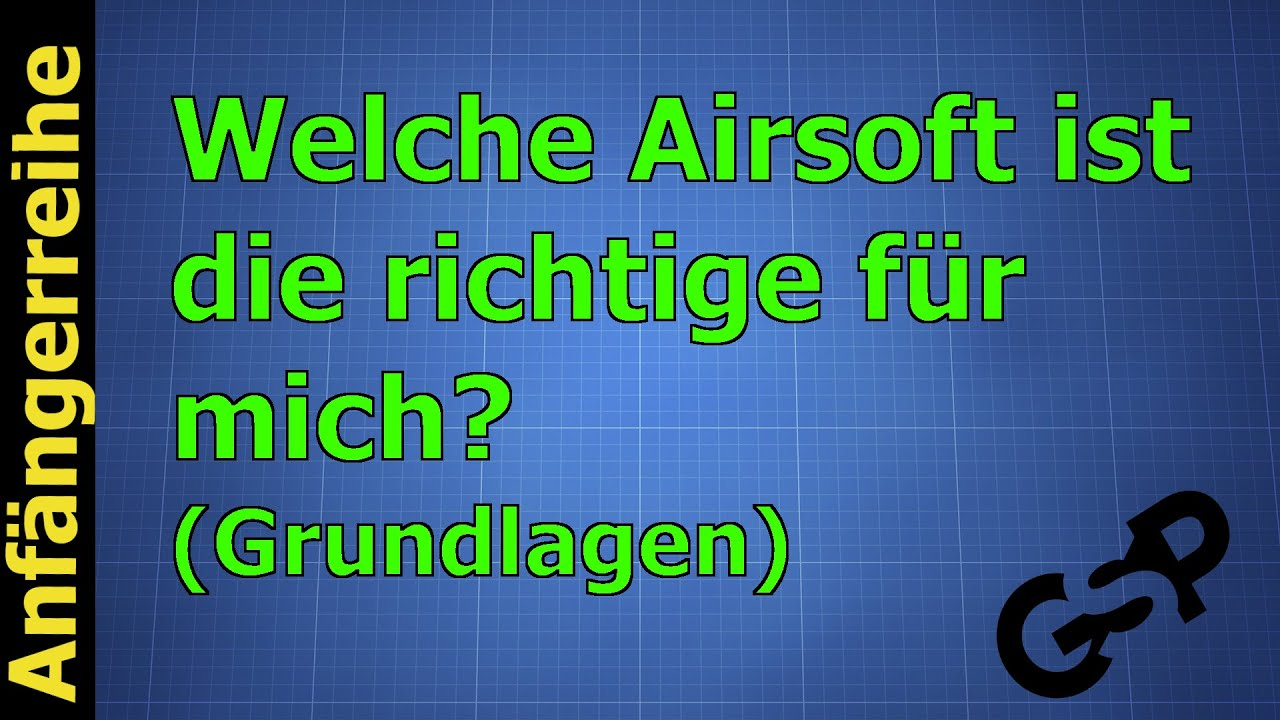 welche airsoft ist die richtige anf ngerreihe 1 gspairsoft german deutsch hd youtube. Black Bedroom Furniture Sets. Home Design Ideas