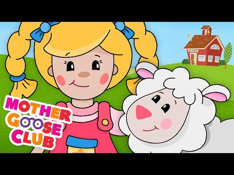 Mary Had a Little Lamb Mother Goose Club Songs for Children