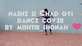 Nashe si Chad gyi dance cover by mishtiii_shonah ❤