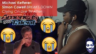 Michael Ketterer: Simon Cowell BREAKS DOWN Crying On Live TV After This   AGT 2018 REACTION VIDEO