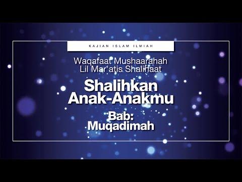 Shalihkan Anak-anakmu   Ustadz Abu Haidar As-Sundawy Hafizhahullah