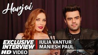 EXCLUSIVE INTERVIEW: Iulia Vantur & Manish Paul | Harjai