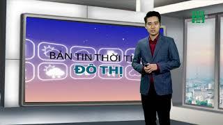 Thời tiết các thành phố lớn 18/06/2019: Hà Nội oi bức cả ngày cả đêm | VTC14