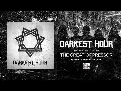 Darkest Hour - The Great Oppressor
