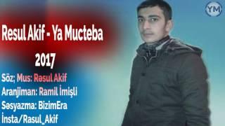 Resul Akif - Ya Mucteba 2017