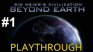 "Civilization Beyond Earth: Playthrough ep. 1 ""Getting Started"""