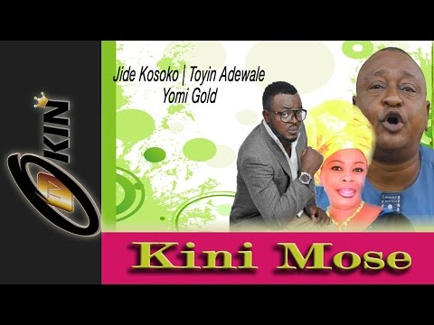 Kini Mose Starring Jide Kosoko Latest Yoruba Nollywood Movie video