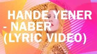 Hande Yener - Naber (Lyric Video) Sarki Sözu